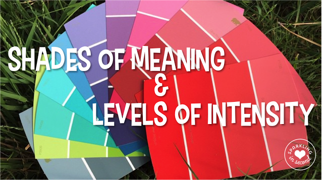 shades of meaning, synonyms, levels of intensity